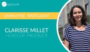 Portrait - Clarisse Millet, Chef Produit Opinum